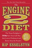 Book Cover Image. Title: The Engine 2 Diet:  The Texas Firefighter's 28-Day Save-Your-Life Plan that Lowers Cholesterol and Burns Away the Pounds, Author: Rip Esselstyn