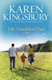 Book Cover Image. Title: Like Dandelion Dust, Author: Karen Kingsbury