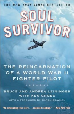 Soul Survivor: The Reincarnation of a World War II Fighter Pilot