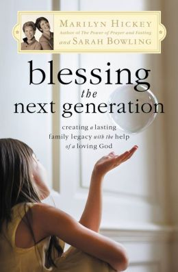 Blessing the Next Generation: Creating a Lasting Family Legacy with the Help of a Loving God