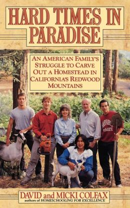 Hard Times in Paradise: An American Family's Struggle to Carve Out a Homestead in California's Redwood