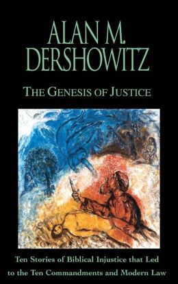 The Genesis of Justice: Ten Stories of Biblical Injustices That Led to the Ten Commandments