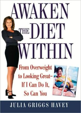 Awaken the Diet within: From Overweight to Looking Great-if I Can Do It,so Can You