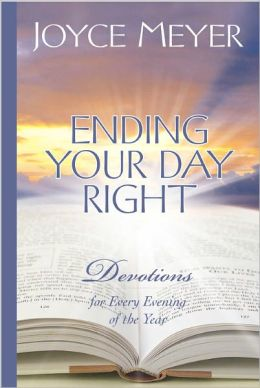Ending Your Day Right: Devotions for Every Evening of the Year