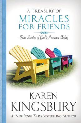 A Treasury of Miracles for Friends: True Stories of Gods Presence Today