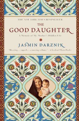 The Good Daughter: A Memoir of My Mother's Hidden Life