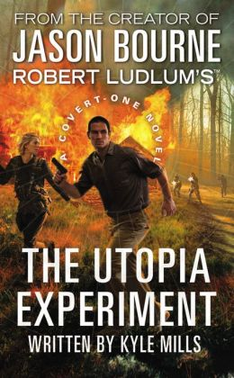 Robert Ludlum's The Utopia Experiment (Covert-One Series #10)