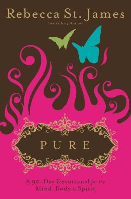 Pure: A 90-Day Devotional for the Mind, the Body, and the Spirit