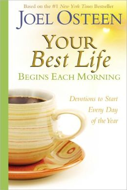 Your Best Life Begins Each Morning: Devotions to Start Every Day of the Year