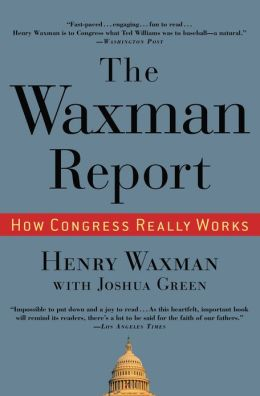 Waxman Report: How Congress Really Works