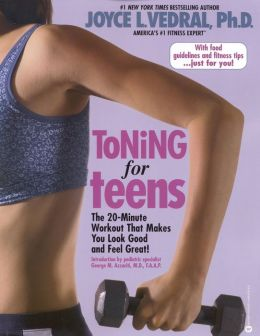 Toning for Teens: The 20-Minute Workout That Makes You Look Good and Feel Great!