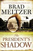 Book Cover Image. Title: The President's Shadow (Culper Ring Series #3), Author: Brad Meltzer