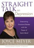 Book Cover Image. Title: Straight Talk on Depression:  Overcoming Emotional Battles with the Power of God's Word!, Author: Joyce Meyer
