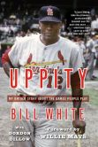 Book Cover Image. Title: Uppity:  My Untold Story About The Games People Play, Author: Bill White