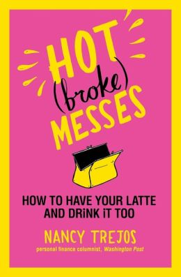 Hot (broke) Messes: How to Have Your Latte and Drink It Too