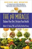 Book Cover Image. Title: The pH Miracle:  Balance Your Diet, Reclaim Your Health, Author: Shelley Redford Young