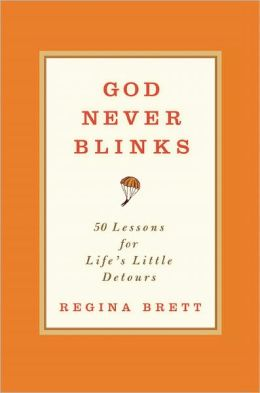 God Never Blinks: 50 Lessons for Life's Little Detours