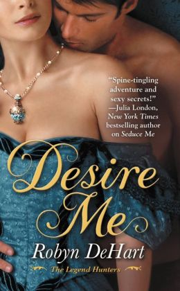 Desire Me (Legend Hunters Series #2)