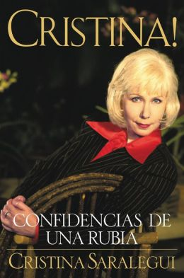 Cristina!: Confidencias de Una Rubia (Cristina!: My Life as a Blond)