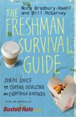 Book Cover Image. Title: The Freshman Survival Guide:  Soulful Advice for Studying, Socializing, and Everything in Between, Author: Nora Bradbury-Haehl