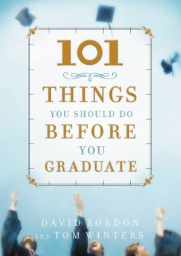 101 Things You Should Do Before You Graduate
