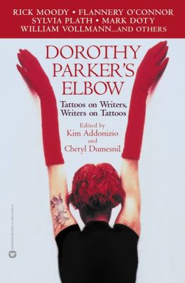 Dorothy Parker's Elbow: Tattoos on Writers, Writers on Tattoos