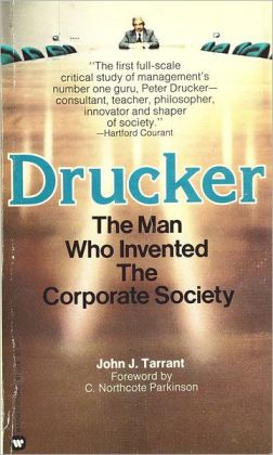 Drucker: The Man Who Invented the Corporate Society