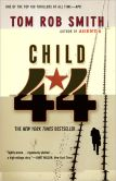 Book Cover Image. Title: Child 44, Author: Tom Rob Smith