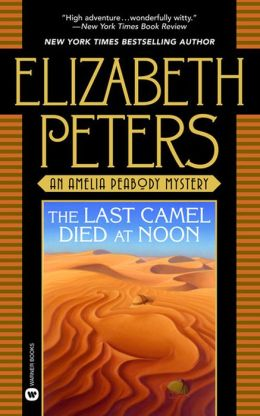 The Last Camel Died at Noon (Amelia Peabody Series #6)