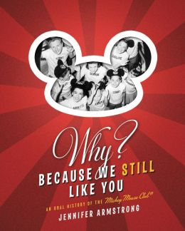 Why? Because We Still Like You: An Oral History of the Mickey Mouse Club