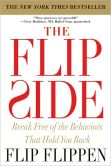 Book Cover Image. Title: The Flip Side:  Break Free of the Behaviors That Hold You Back, Author: Flip Flippen