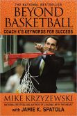 Book Cover Image. Title: Beyond Basketball:  Coach K's Keywords for Success, Author: Mike Krzyzewski