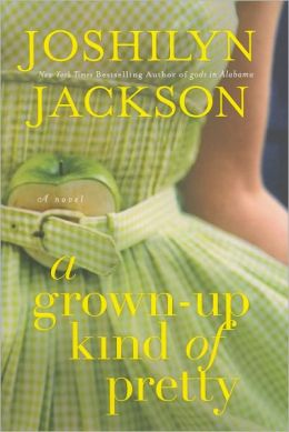 A Grown-Up Kind of Pretty: A Novel