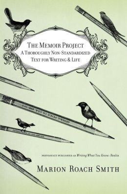 The Memoir Project: A Thoroughly Non-Standardized Text for Writing and Life