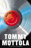 Book Cover Image. Title: Hitmaker:  The Man and His Music, Author: Tommy Mottola