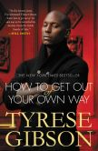 Book Cover Image. Title: How to Get Out of Your Own Way, Author: Tyrese Gibson