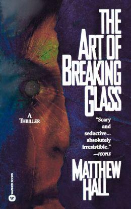 Art of Breaking Glass
