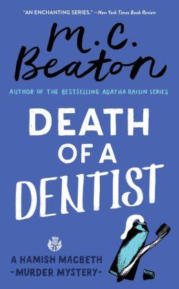 Death of a Dentist (Hamish Macbeth Series #13)