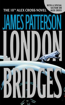 London Bridges (Alex Cross Series #10)