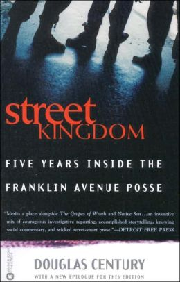 Street Kingdom: Five Years Inside the Franklin Avenue Posse