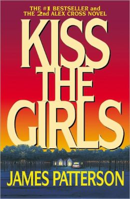 Kiss the Girls (Alex Cross Series #2)