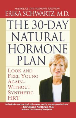 The 30-Day Natural Hormone Plan: Look and Feel Young Again - Without Synthetic HRT