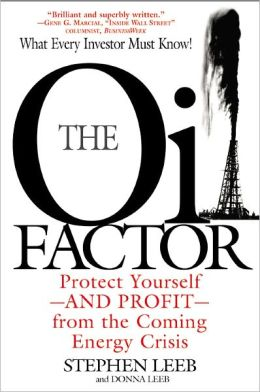 The Oil Factor: Protect Yourself and Profit from the Coming EnergyCrisis