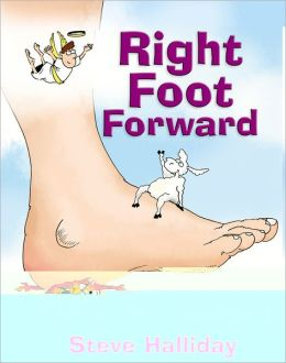 Right Foot Forward: The How-to Guide for Serious(ly) Lighthearted Christians