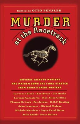 Murder at the Racetrack: Original Tales of Mystery and Mayhem Down the Final Stretch