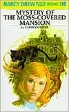 The Mystery at the Moss-Covered Mansion (Nancy Drew Series #18)