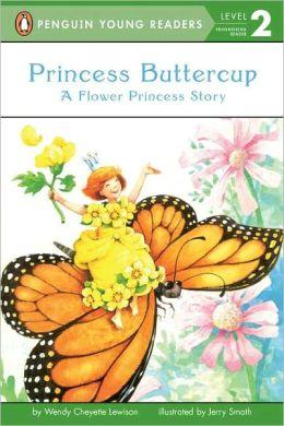 Princess Buttercup: A Flower Princess Story
