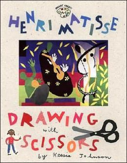 Henri Matisse: Drawing with Scissors (Smart about Art Series)