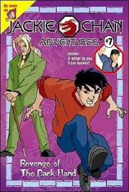 Revenge of the Dark Hand (Jackie Chan Adventures Series #7)