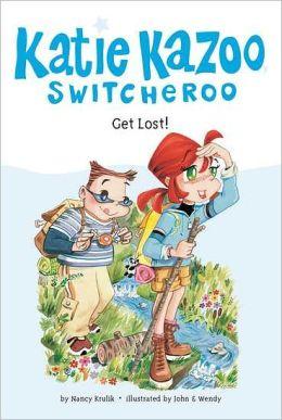 Get Lost! (Katie Kazoo, Switcheroo Series #6)